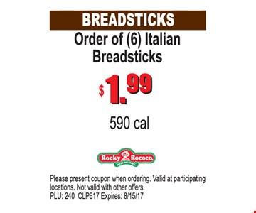 Order Of (6) Italian Breadsticks $1.99