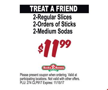 2 Regular Slices, 2 Orders of Sticks, 2 Medium Sodas $11.99