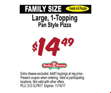Large, 1 Topping Pan Style Pizza $14.49