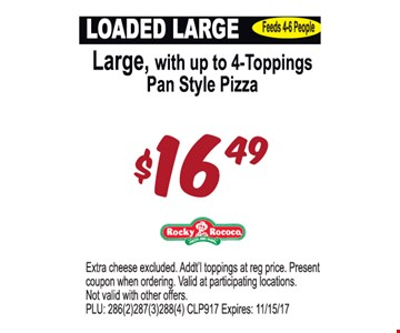 Large, with up to 4 Toppings Pan Style Pizza $16.49