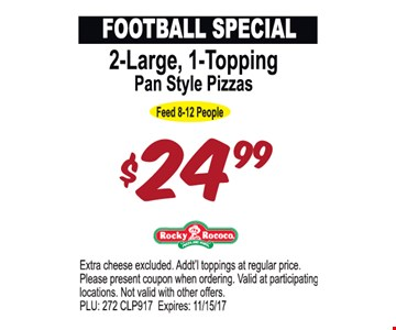 2 Large, 1 Topping Pan Style Pizzas $24.99