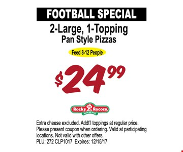 $24.99 Football Special 2-large, 1-topping pan style pizzas