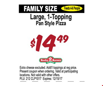 $14.99 Family Size - large 1-topping pan style pizza