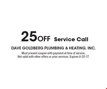 $25 OFF Service Call. Must present coupon with payment at time of service. Not valid with other offers or prior services. Expires 8-25-17.