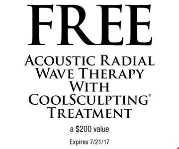 Free acoustic radial wave therapy with CoolSculpting treatment. A $200 value. Expires 7/21/17