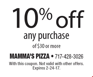 10% off any purchase of $30 or more. With this coupon. Not valid with other offers. Expires 2-24-17.