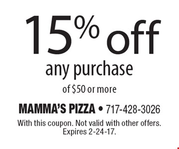 15% off any purchase of $50 or more. With this coupon. Not valid with other offers. Expires 2-24-17.