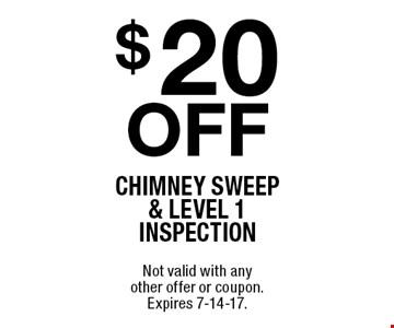 $20 off chimney sweep & level 1 inspection. Not valid with any other offer or coupon. Expires 7-14-17.