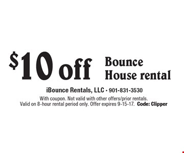 $10 off Bounce House rental. With coupon. Not valid with other offers/prior rentals. Valid on 8-hour rental period only. Offer expires 9-15-17. Code: Clipper