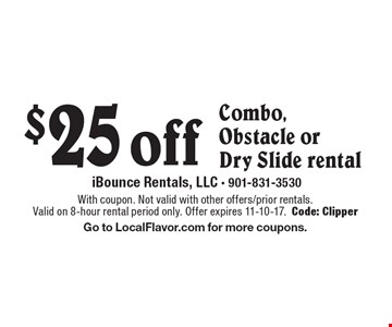$25 off Combo, Obstacle or Dry Slide rental. With coupon. Not valid with other offers/prior rentals. Valid on 8-hour rental period only. Offer expires 11-10-17. Code: Clipper Go to LocalFlavor.com for more coupons.