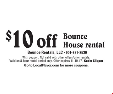 $10 off Bounce House rental. With coupon. Not valid with other offers/prior rentals. Valid on 8-hour rental period only. Offer expires 11-10-17. Code: Clipper Go to LocalFlavor.com for more coupons.