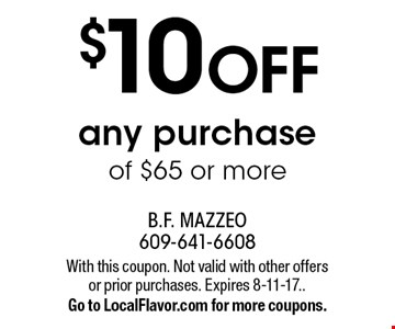$10 off any purchase of $65 or more. With this coupon. Not valid with other offers or prior purchases. Expires 8-11-17. Go to LocalFlavor.com for more coupons.