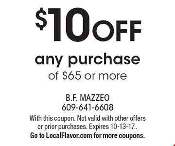$10 OFF any purchase of $65 or more. With this coupon. Not valid with other offers or prior purchases. Expires 10-13-17. Go to LocalFlavor.com for more coupons.