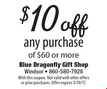 $10 off any purchase of $60 or more. With this coupon. Not valid with other offers or prior purchases. Offer expires 3/10/17.