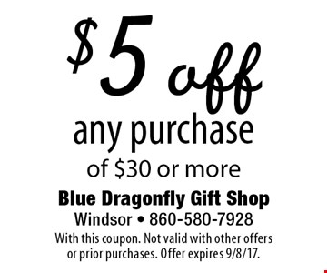 $5 off any purchase of $30 or more. With this coupon. Not valid with other offers or prior purchases. Offer expires 9/8/17.
