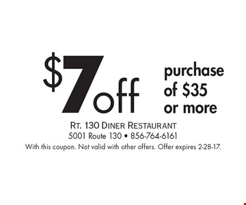 $7 off purchase of $35 or more. With this coupon. Not valid with other offers. Offer expires 2-28-17.