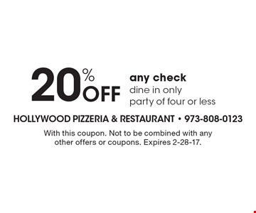 20% off any check. Dine in only. Party of four or less. With this coupon. Not to be combined with any other offers or coupons. Expires 2-28-17.