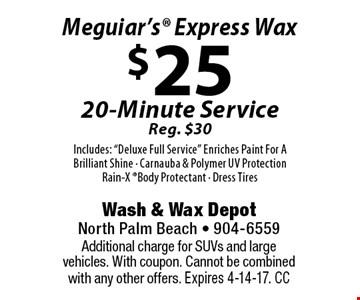 $25 Meguiar's Express Wax 20-Minute Service Reg. $30Includes: