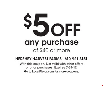 $5 off any purchase of $40 or more. With this coupon. Not valid with other offers or prior purchases. Expires 7-31-17. Go to LocalFlavor.com for more coupons.