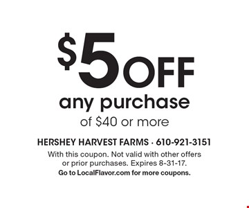 $5 Off any purchase of $40 or more. With this coupon. Not valid with other offers or prior purchases. Expires 8-31-17. Go to LocalFlavor.com for more coupons.
