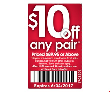 $10 Off Any pair Priced Priced $89.95 or aboveRegular or Clearance priced shoes. Temp sales excluded. Npt valid with other coupons or discounts. some exclusions apply