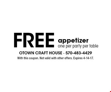 Free appetizer. one per party per table. With this coupon. Not valid with other offers. Expires 4-14-17.