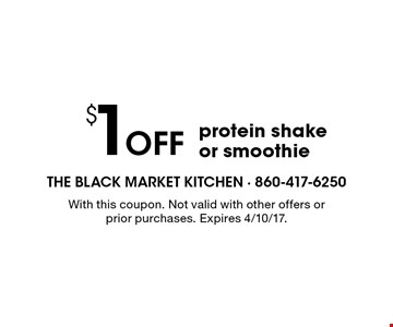 $1 Off protein shake or smoothie. With this coupon. Not valid with other offers or prior purchases. Expires 4/10/17.