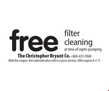 free filter cleaning at time of septic pumping. With this coupon. Not valid with other offers or prior services. Offer expires 8-4-17.