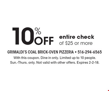 10% off entire check of $25 or more. With this coupon. Dine in only. Limited up to 10 people. Sun.-Thurs. only. Not valid with other offers. Expires 2-2-18.