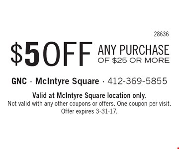 $5 OFF ANY PURCHASE OF $25 OR MORE. Valid at McIntyre Square location only. Not valid with any other coupons or offers. One coupon per visit. Offer expires 3-31-17.
