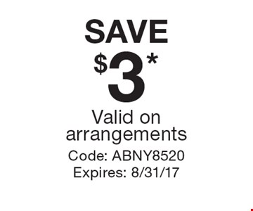 SAVE $3* Valid on arrangements. Code: ABNY8520. Expires: 8/31/17