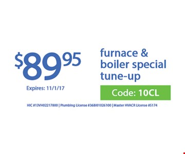 Furnace and boiler tuneup for $89.95.