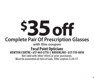 $35 off Complete Pair Of Prescription Glasses with this coupon. Not valid with other offers or prior purchases. Must be presented at time of sale. Offer expires 3-24-17.