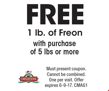 Free 1 lb. of Freon with purchase of 5 lbs or more. Must present coupon. Cannot be combined. One per visit. Offer expires 6-9-17. CMAG1