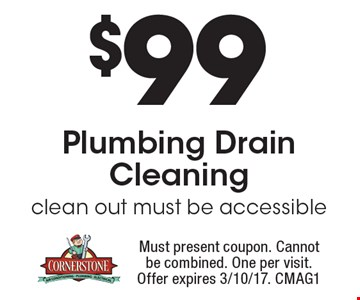 $99 Plumbing Drain Cleaning. Clean out must be accessible. Must present coupon. Cannot be combined. One per visit. Offer expires 3/10/17. CMAG1