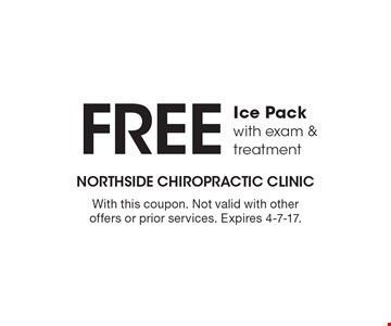 Free Ice Pack with exam & treatment. With this coupon. Not valid with other offers or prior services. Expires 4-7-17.