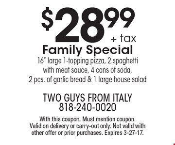 $28.99 + tax Family Special 16