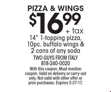 Pizza & Wings $16.99 + tax 14