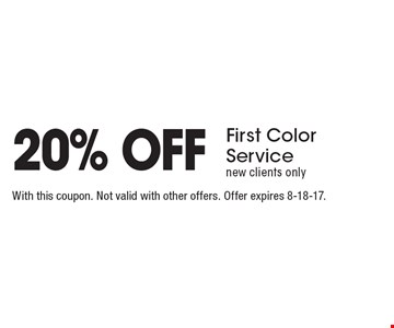 20% Off First Color Service. New clients only. With this coupon. Not valid with other offers. Offer expires 8-18-17.