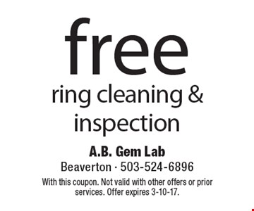 Free ring cleaning & inspection. With this coupon. Not valid with other offers or prior services. Offer expires 3-10-17.