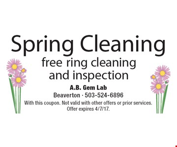Spring Cleaning. Free ring cleaning and inspection. With this coupon. Not valid with other offers or prior services. Offer expires 4/7/17.