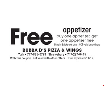 Free appetizer. Buy one appetizer, get one appetizer free. Dine in & take-out only - NOT valid on delivery. With this coupon. Not valid with other offers. Offer expires 8/11/17.