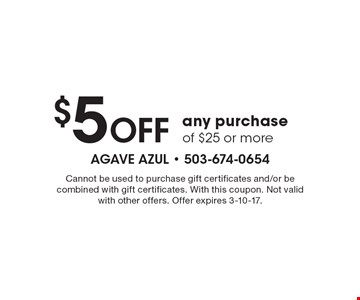$5 Off any purchase of $25 or more. Cannot be used to purchase gift certificates and/or be combined with gift certificates. With this coupon. Not valid with other offers. Offer expires 3-10-17.
