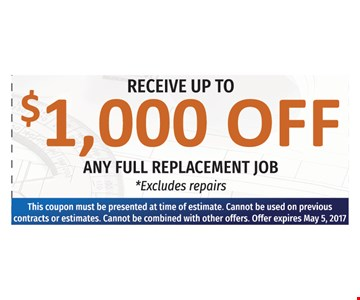 up To $1,000 Off any full replacement job