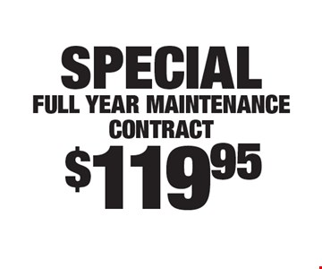 $119.95 special full year maintenance contract.