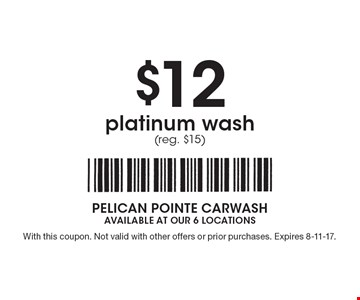 $12 platinum wash (reg. $15). With this coupon. Not valid with other offers or prior purchases. Expires 8-11-17.