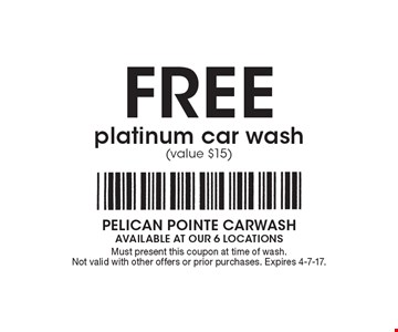 Free platinum car wash (value $15). Must present this coupon at time of wash. Not valid with other offers or prior purchases. Expires 4-7-17.
