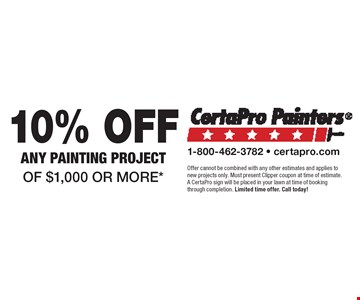 10% offany painting project of $1,000 or more*. Offer cannot be combined with any other estimates and applies to new projects only. Must present Clipper coupon at time of estimate. A CertaPro sign will be placed in your lawn at time of booking through completion. Limited time offer. Call today!