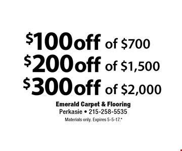 $300 off of $2,000. $200 off of $1,500. $100 off of $700. Materials only. Expires 5-5-17.* *All coupons must be given at time measure is set up. No coupons will be taken after quote is given. 1 coupon per customer. See store for details. While supplies last! With this coupon. Not valid with other offers or prior purchases.
