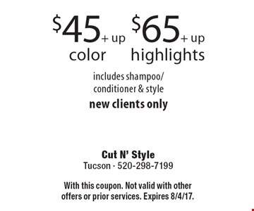 $45+ up color OR $65+ up highlights. includes shampoo/conditioner & stylenew clients only . With this coupon. Not valid with other offers or prior services. Expires 8/4/17.